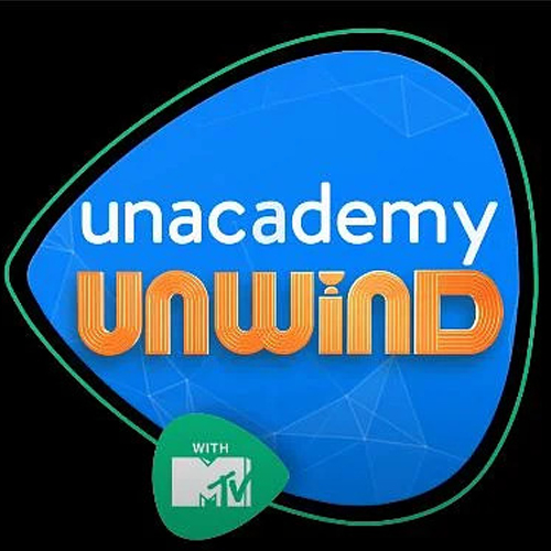 Unacademy Unwind With MTV